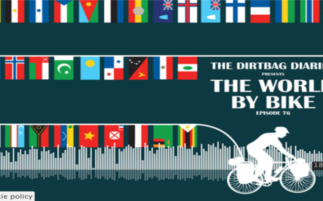 "Listen to ""The World by Bike"" Dirtbag Diaries Podcast Episode"